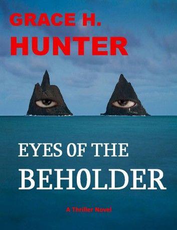 Eyes of the Beholder: A Thriller Novel