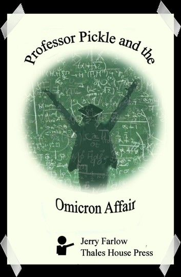 Professor Pickle and the Omicron Affair