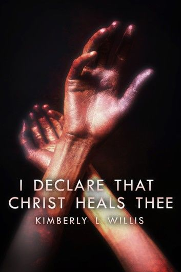 I Declare That Christ Heals Thee