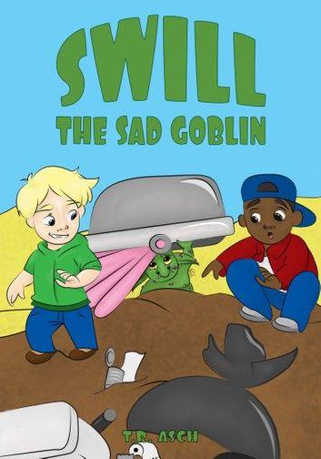Swill, the Sad Goblin