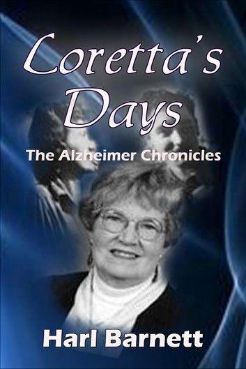 Loretta's Days: The Alzheimer Chronicles