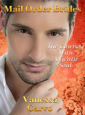 Mail Order Brides: The Cowboy With A Gentle Soul