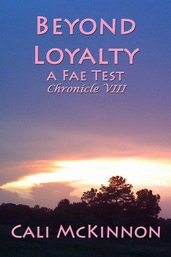 Beyond Loyalty: a Fae Test