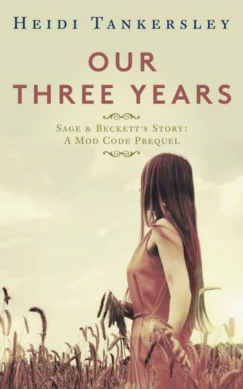 Our Three Years: A Mod Code Prequel