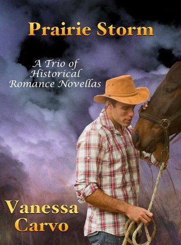 Prairie Storm: A Trio of Historical Romance Novellas