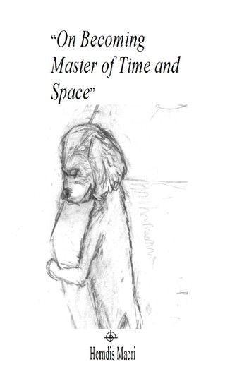 On Becoming Master of Time and Space