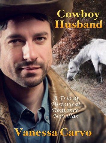 Cowboy Husband: A Trio of Historical Romance Novellas