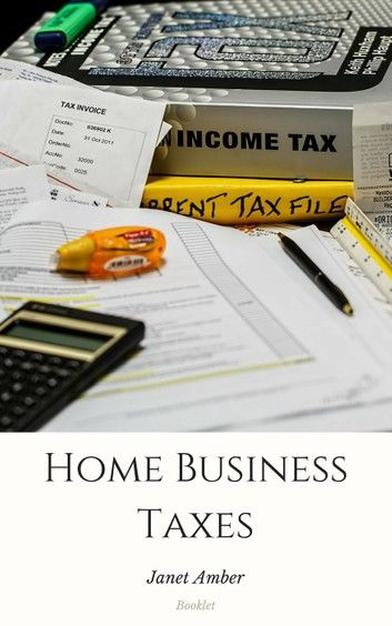 Home Business Taxes: The Basics