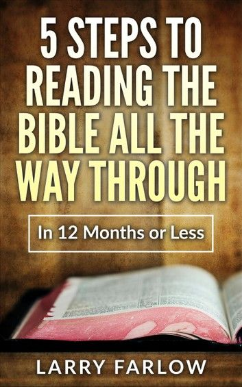 5 Steps to Reading The Bible All the Way Through in 12 Months or Less