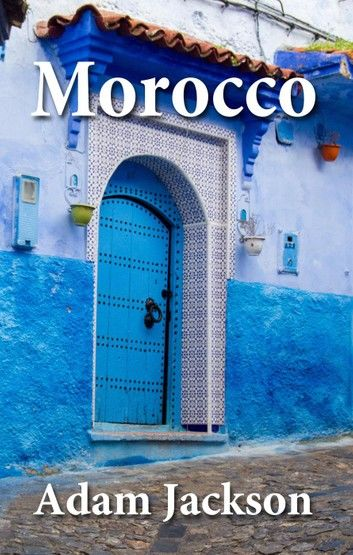 Morroco Travel Guide