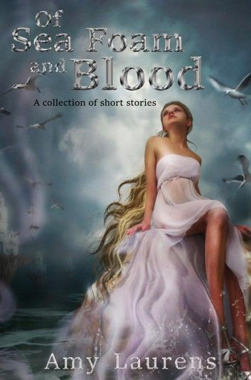 Of Sea Foam and Blood