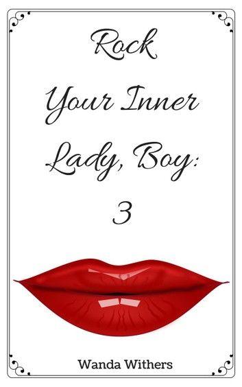 Rock Your Inner Lady Boy 3