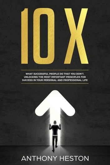 10X: What Successful People do That you don\
