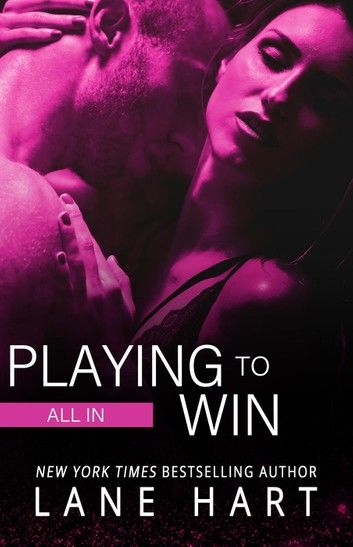 All In: Playing to Win