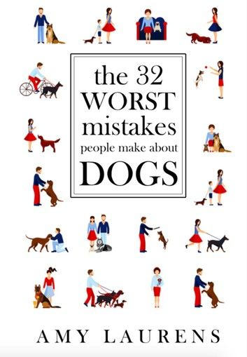 The 32 Worst Mistakes People Make About Dogs