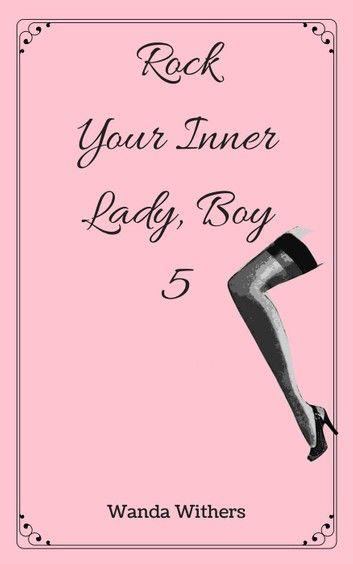 Rock Your Inner Lady, Boy 5