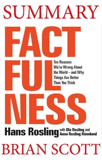 Summary of Factfulness: Ten Reasons We\