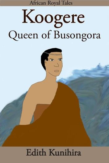Koogere: Queen of Busongora