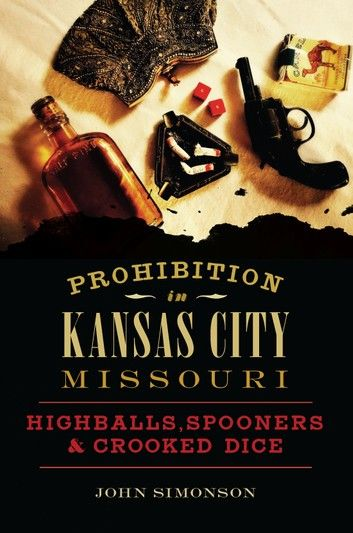 Prohibition in Kansas City, Missouri