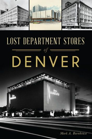 Lost Department Stores of Denver