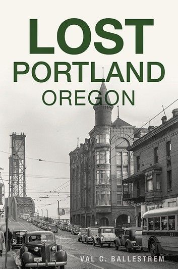Lost Portland, Oregon