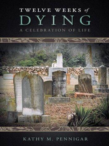 Twelve Weeks of Dying