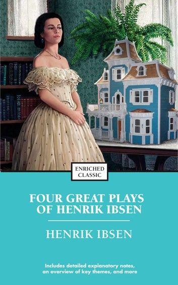 Four Great Plays of Henrik Ibsen