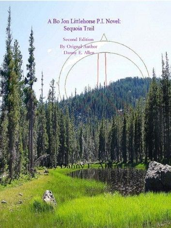Sequoia Trail-A Bo Jon Littlehorse P.I. Novel. Second Edition