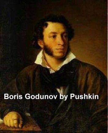 Boris Godunov, a drama in English verse