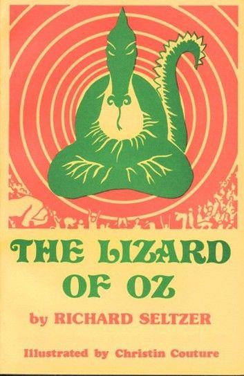 The Lizard of Oz, a satiric fantasy, Illustrated