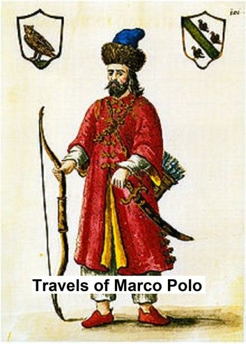 The Travels of Marco Polo (the complete Yule-Cordier Edition)