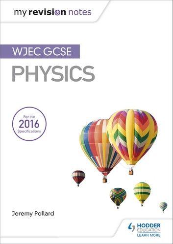 Fy Nodiadau Adolygu: CBAC TGAU Ffiseg (My Revision Notes: WJEC GCSE Physics, Welsh-language Edition)