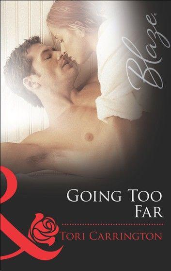 Going Too Far (Mills & Boon Blaze) (Legal Affairs, Book 2)