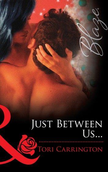 Just Between Us... (Mills & Boon Blaze)