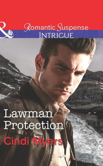 Lawman Protection (Mills & Boon Intrigue) (The Ranger Brigade, Book 2)