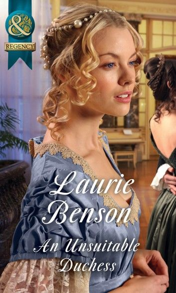 An Unsuitable Duchess (Mills & Boon Historical) (Secret Lives of the Ton, Book 1)