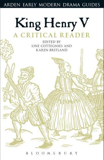 King Henry V: A Critical Reader