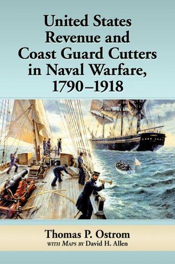United States Revenue and Coast Guard Cutters in Naval Warfare, 1790–1918