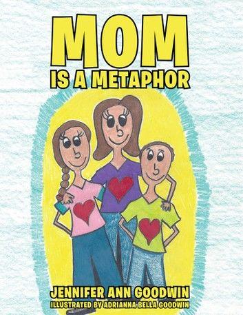Mom Is a Metaphor