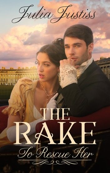 The Rake to Rescue Her: a regency romance