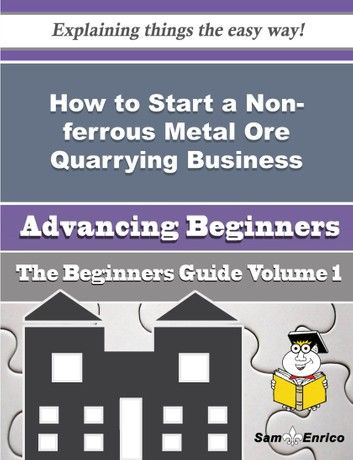 How to Start a Non-ferrous Metal Ore Quarrying Business (Beginners Guide)