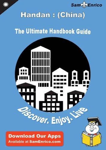 Ultimate Handbook Guide to Handan : (China) Travel Guide