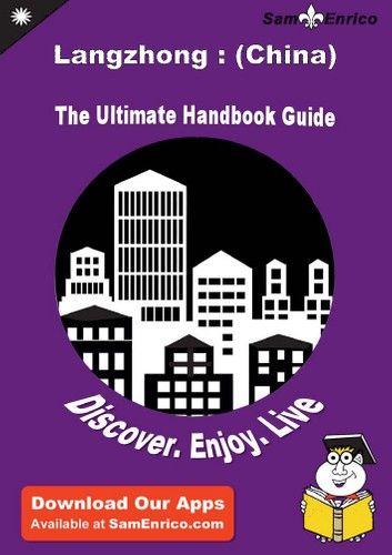 Ultimate Handbook Guide to Langzhong : (China) Travel Guide