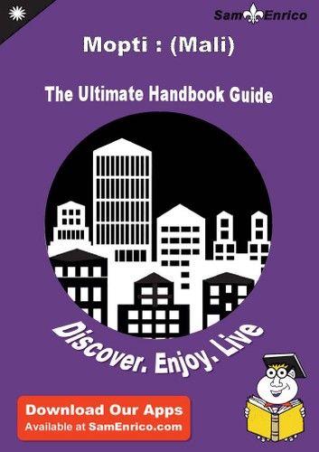 Ultimate Handbook Guide to Mopti : (Mali) Travel Guide