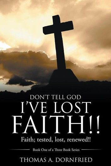 Don'T Tell God I'Ve Lost Faith!!
