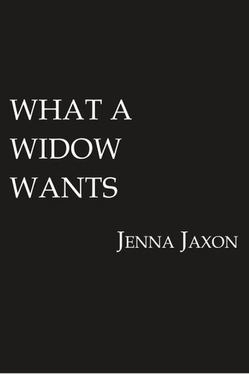 What a Widow Wants