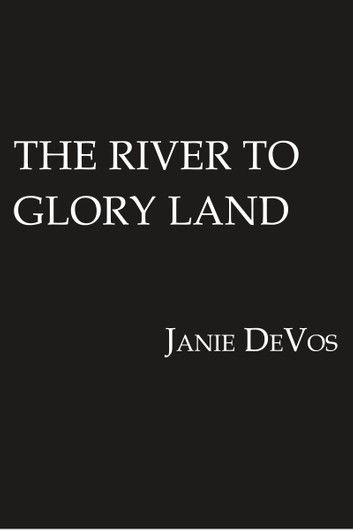 The River to Glory Land