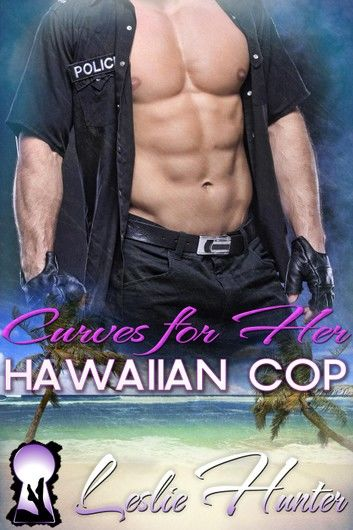 Curves For Her Hawaiian Cop