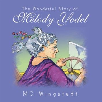 The Wonderful Story of Melody Yodel