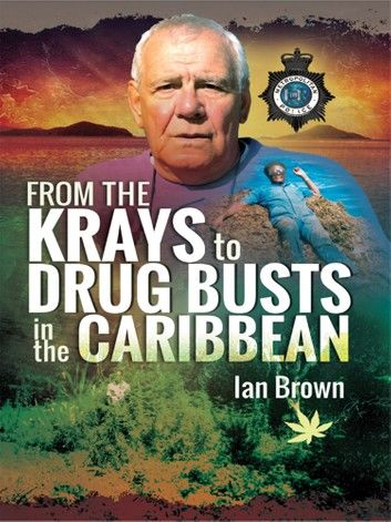 From the Krays to Drug Busts in the Caribbean